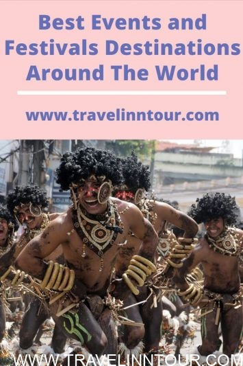 Destinations For Events and Festivals - 6 Destinations For Events and Festivals In The World