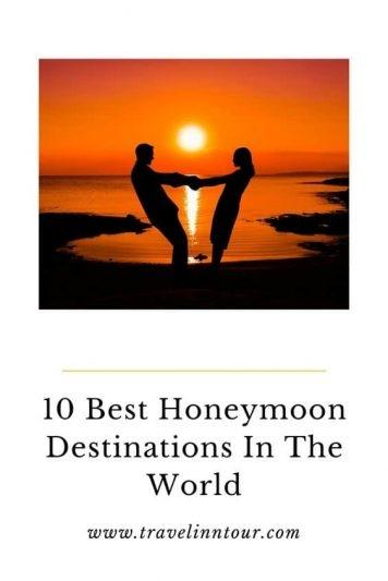 10 Best Honeymoon Destinations In The World - 10 Best Honeymoon Destinations In The World