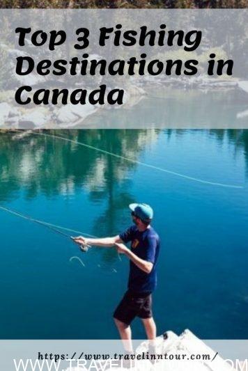 Fishing Destinations In Canada. - Top 3 Fishing Destinations in Canada