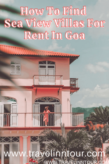 How To Find The Ideal Sea View Villas For Rent In Goa