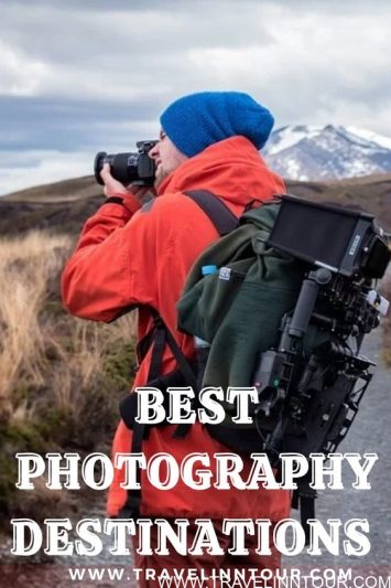 10 Best Travel Photography Destinations Travel Inn Tour