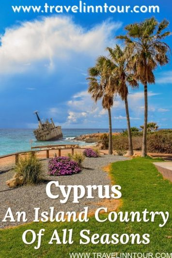 Cyprus Travel Guide An Island Country With Rich Cultural History