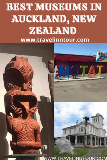 10 Must See Auckland Museums That You Should Not Miss