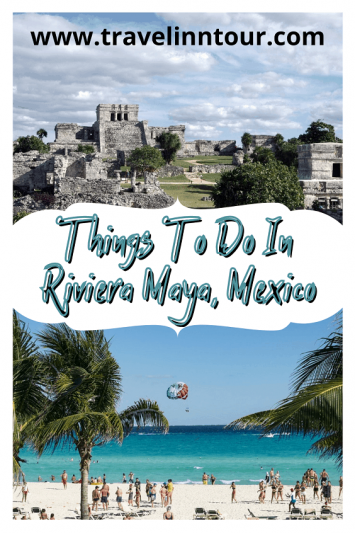 12 Unforgettable Things To Do In Riviera Maya Mexico